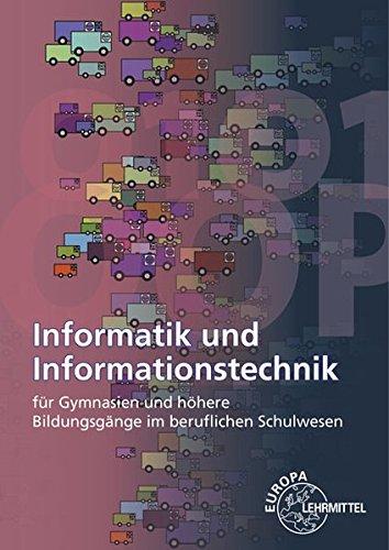 Informatik und Informationstechnik: für Gymnasien und höhere Bildungsgänge im beruflichen Schulwesen
