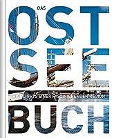 Das Ostsee Buch: Highlights einer faszinierenden Region
