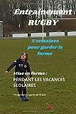 Entrainement Rugby 5 semaines pour garder la forme: Votre plan estival de 5 semaines idéal pendant les vacances pour ne pas perdre la forme
