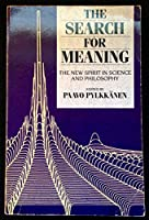 The Search for Meaning: The New Spirit in Science and Philosophy