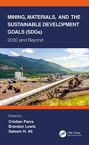 Mining, Materials, and the Sustainable Development Goals (SDGs): 2030 and Beyond (English Edition)
