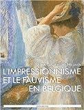 Impressionnisme et Fauvisme en Belgique