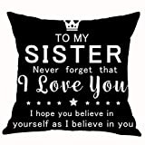 ASTIHN Best Gift for Sister to My Sister Never Forget I Love You Cotton Linen Throw Pillow Cover Cushion Case Home Chair Office Decorative Square 18 X 18 inches Black (E)