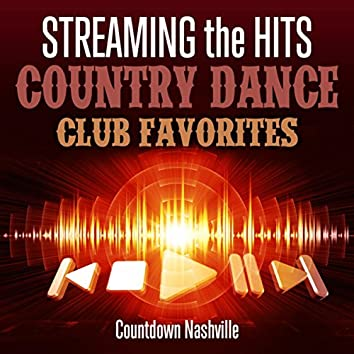 Streaming the Hits -  Country Dance Club Favorites