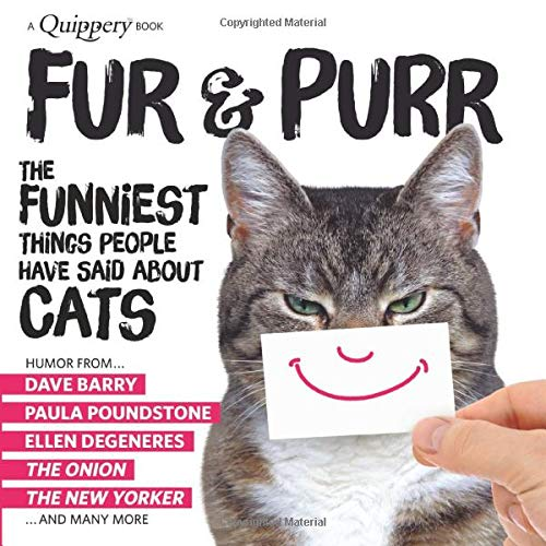 Compare Textbook Prices for Fur & Purr: The Funniest Things People Have Said about CATS  ISBN 9781949571028 by Pearson, Craig and Erich