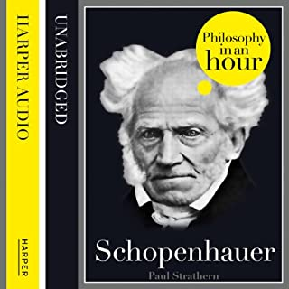 Schopenhauer: Philosophy in an Hour                   By:                                                                                                                                 Paul Strathern                               Narrated by:                                                                                                                                 Jonathan Keeble                      Length: 1 hr and 18 mins     48 ratings     Overall 4.4