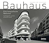 Bauhaus: Eine fotografische Weltreise / A photographic journey around the world