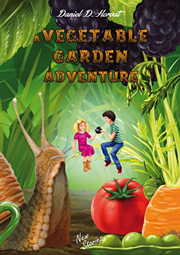 A Vegetable Garden Adventure: Children Books, Picture Books, Picture Books For Children, Children Picture Books, By Age, Kids Books, Books For Kids, Picture ... (New Stories Book 1) (English Edition)