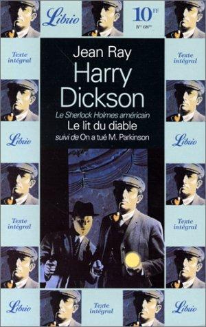 Harry Dickson : Le lit du diable. suivi de On a tué monsieur Parkinson