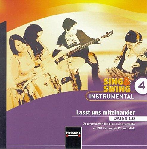 Sing & Swing Instrumental 4. Lasst und miteinander. Daten-CD: Zusatzstimmen für Klasseninstrumente im PDF-Format für PC und MAC (Sing & Swing ... Ensemblespiel in variablen Besetzungen)