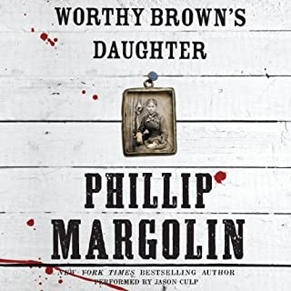 Worthy Brown's Daughter                   By:                                                                                                                                 Phillip Margolin                               Narrated by:                                                                                                                                 Jason Culp                      Length: 8 hrs and 59 mins     55 ratings     Overall 4.0