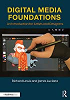 Digital Media Foundations: An Introduction for Artists and Designers