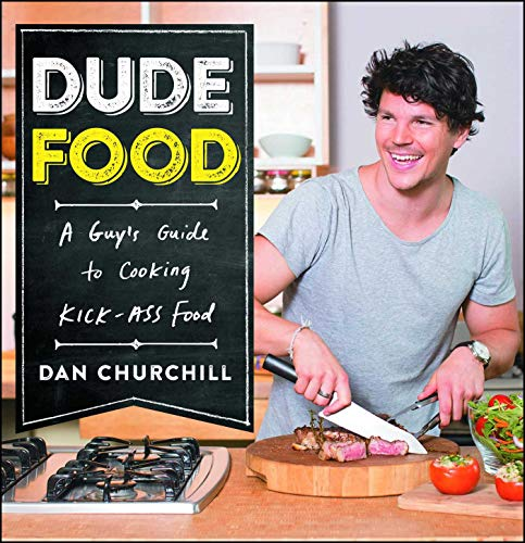 DudeFood: A Guy's Guide to Cooking Kick-Ass Food