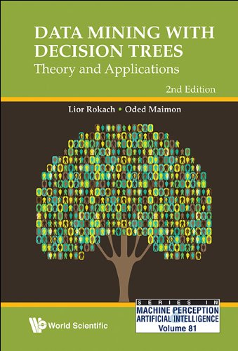 Data Mining With Decision Trees: Theory And Applications (2nd Edition): Theory and Applications (Second Edition) (Series In Machine Perception And Artificial Intelligence Book 81)