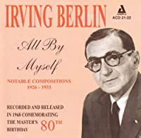 All By Myself-1921-33 Music of Irving Berlin
