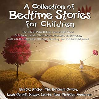 A Collection of Bedtime Stories for Children: The Tale of Peter Rabbit, Hansel and Gretel, Goldilocks and the Three Bears, Rapunzel, Jabberwocky, Jack and the Beanstalk, The Ugly Duckling, and The Little Mermaid cover art