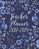 Teacher Planner 2018-2019: Teacher's Academic Lesson Planner Calendar Schedule Organizer and Journal Notebook 8 x 10 inches, 164 pages (July 2018 through June 2019)