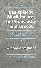 Das epische Musiktheater bei Strawinsky und Brecht: Studien zur Geschichte und Theorie (Music and Literature in Society) (German Edition)