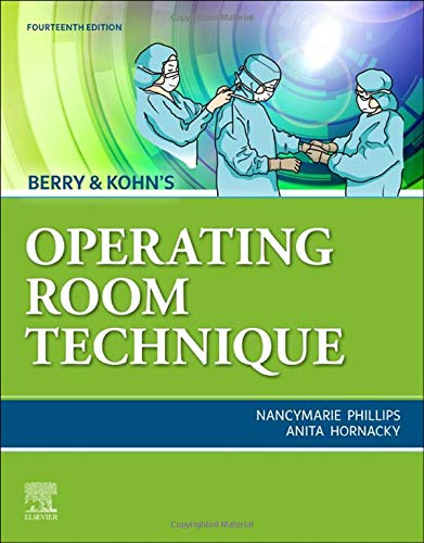 Compare Textbook Prices for Berry & Kohn's Operating Room Technique 14 Edition ISBN 9780323709149 by Phillips RN  PhD  RNFA  CNOR, Nancymarie,Hornacky BS  RN  CST  CNOR, Anita