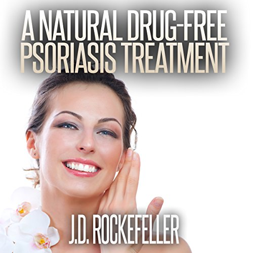 A Natural Drug-Free Psoriasis Treatment audiobook cover art
