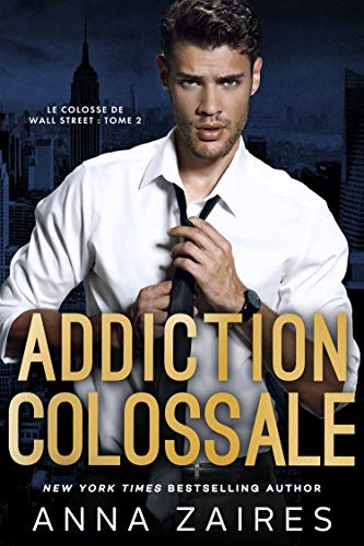 Addiction colossale (Le Colosse de Wall Street t. 2)