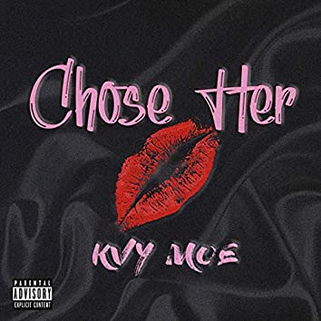 Chose Her
