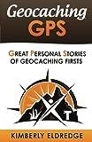Geocaching GPS: Stories of...