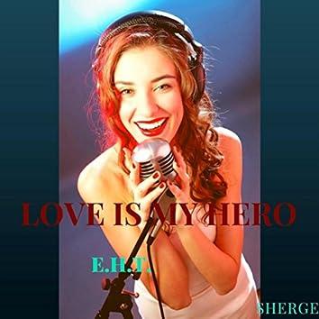 Love Is My Hero