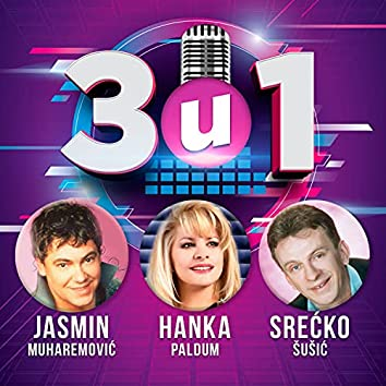 3 u 1 - Jasmin, Hanka, Srecko