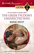 The Greek Tycoon's Unexpected Wife (In the Greek Tycoon's Bed Book 3)
