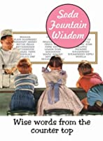 Soda Fountain Wisdom: Wise Words from the Countertop (Retro Moments)