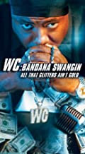 WC: Bandana Swangin All That Glitters Ain't Gold VHS