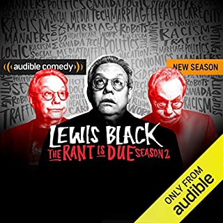 The Rant is Due Season 2                   Written by:                                                                                                                                 Lewis Black                           Length: 2 hrs and 30 mins     3 ratings     Overall 3.7