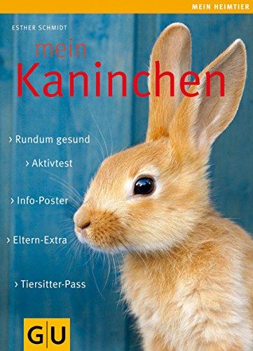 Mein Kaninchen: Rundum gesund. Info-Poster. Eltern-Extra. Aktivtest. Tiersitter-Pass. (GU Mein Heimtier)