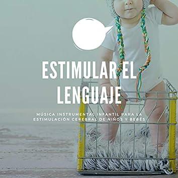 Estimular el Lenguaje: Música Instrumental Infantil para la Estimulación Cerebral de Niños y Bebés