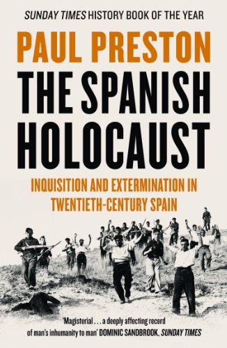 The Spanish Holocaust: Inquisition and Extermination in Twentieth-Century Spain (English Edition)