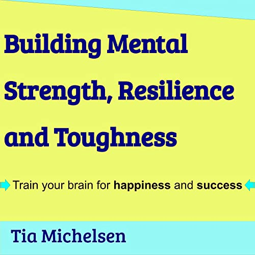 Download Building Mental Strength, Resilience and Toughness audio book