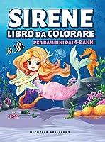 Sirene Libro da Colorare per Bambini dai 4-8 anni: 50 immagini con scenari marini che faranno divertire i bambini e li impegneranno in attività creative e rilassanti
