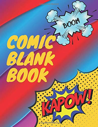 Comic Blank Book Notebook for Kids: Draw Your Own Comic Book for Kids / Notebook:110 Pages Large Big 8.5
