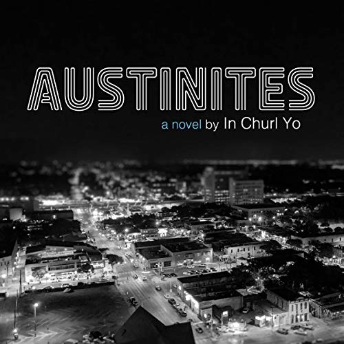 Austinites Audiobook By In Churl Yo cover art