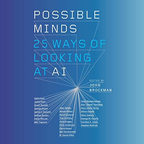 Possible Minds     Twenty-Five Ways of Looking at AI              Written by:                                                                                                                                 John Brockman - editor                               Narrated by:                                                                                                                                 Kathleen McInerney,                                                                                        Will Damron,                                                                                        Jason Culp,                   and others                 Length: 10 hrs and 39 mins     1 rating     Overall 5.0