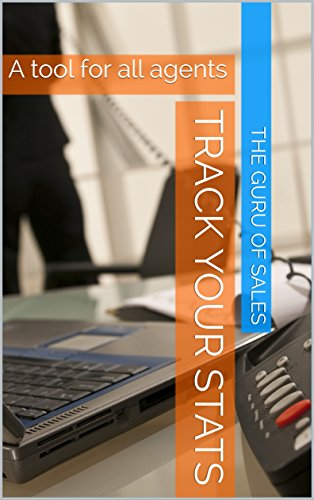 Track Your Stats: A tool for all insurance agents (The Guru's Guide Book 1)