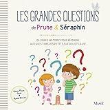 Les grandes questions de Prune & Séraphin - De vraies histoires pour répondre aux questions des petits sur Dieu et la vie