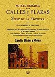 Noticia histórica de las calles y plazas de Jerez de la Frontera