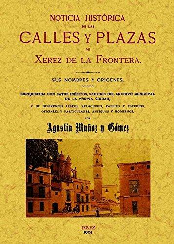 Noticia histórica de las calles y plazas de Jerez de la Fro