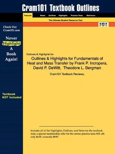 Outlines & Highlights for Fundamentals of Heat and Mass Transfer by Frank P. Incropera, David P. DeWitt, Theodore L. Be