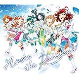 Across the Rainbow[初回限定盤](CD+オリジナルバンダナ)