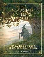 Un voyageur en Terre du milieu - Mon carnet de croquis de Cul-de-sac au Mordor de John Howe