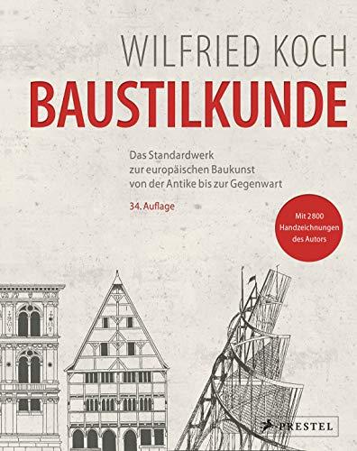 Baustilkunde (35. Auflage): Das Standardwerk zur europäischen Baukunst von der Antike bis zur Gegenwart
