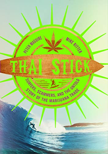 Thai Stick: Surfers, Scammers, and the Untold Story of the Marijuana Trade by [Peter Temin, Mike]